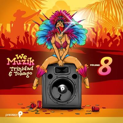 We Muzik, Vol. 8: Soca 2017 Trinidad and Tobago Carnival - Various Artists album