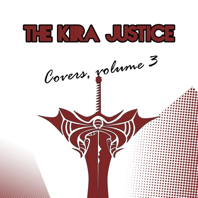 Covers, Vol. 3 - The Kira Justice