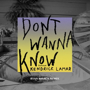 Don't Wanna Know (feat. Kendrick Lamar) [Ryan Riback Remix] - Single Mp3 Download