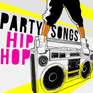 Party Songs - Hip Hop