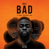 Juls - Bad (feat. Not3s, Kojo Funds & Eugy)