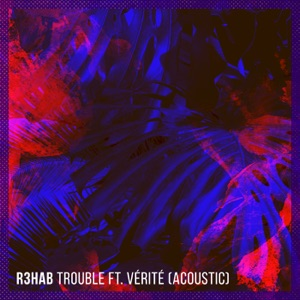 Trouble (feat. VÉRITÉ) [Acoustic] - Single Mp3 Download