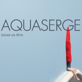 Aquaserge - Tintin on est bien mon loulou