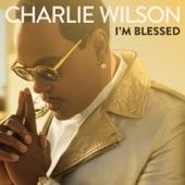 Charlie Wilson - I'm Blessed