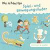 Die schönsten Spiel- und Bewegungslieder - Kinderlieder