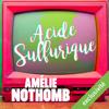 Amélie Nothomb - Acide sulfurique artwork