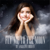 Fly Me to the Moon (Acoustic) - Angelina Jordan
