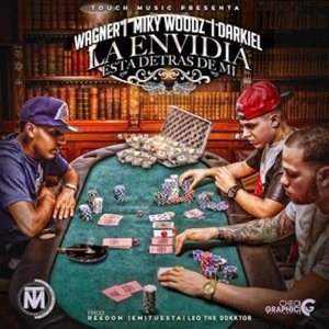 La Envidia Esta Detrás de Mi (feat. Miky Woodz & Wagner) - Single Mp3 Download