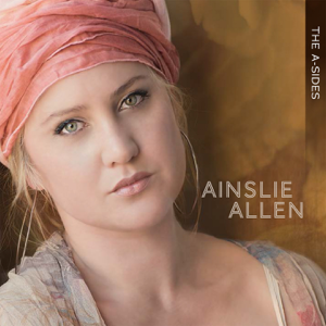 Ainslie Allen - The A-Sides - EP