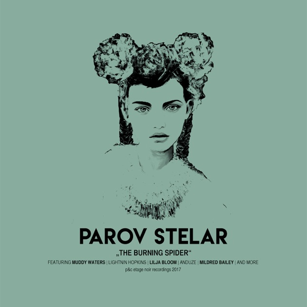 Parov Stelar The Burning Spider