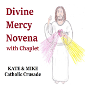 Divine Mercy Novena with Chaplet - Kate & Mike Catholic Crusade - Kate & Mike Catholic Crusade
