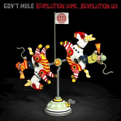Revolution Come...Revolution Go (Deluxe Edition) - Gov't Mule album