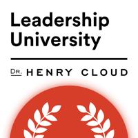 Dr. Henry Cloud's Leadership University Podcast podcast