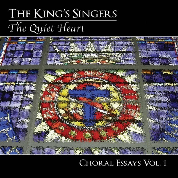 Choral Essays, Vol. 1: The Quiet Heart