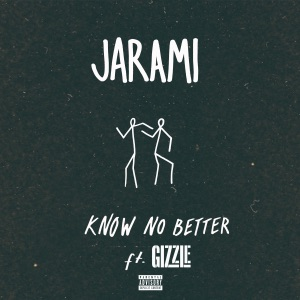 Know No Better (feat. Gizzle) - Single Mp3 Download
