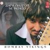Zara Nazron Se Kehdo Bombay Vikings EP