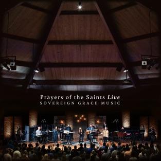 Prayers of the Saints (Live) – Sovereign Grace Music