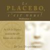 Le placebo, c'est vous ! Méditation 1 - Joe Dispenza