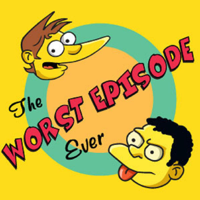 Worst Episode Ever (A Simpsons Podcast) podcast