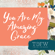 You Are My Amazing Grace - Time Out For Women