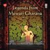 Legends from Mewati Gharana Vol 1