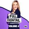 Full Frontal with Samantha Bee, Vol. 4 wiki, synopsis