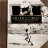 Cover Stories: Brandi Carlile Celebrates 10 Years of the Story (An Album to Benefit War Child) - Various Artists