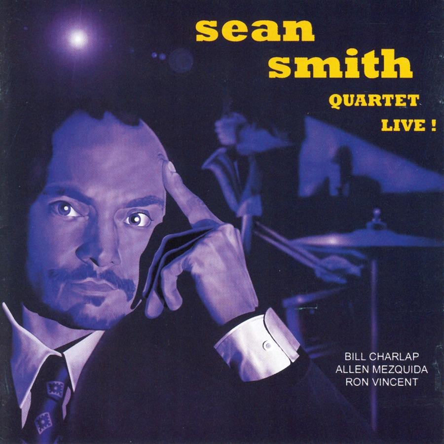 Sean Smith Quartet - Live! (feat. Bill Charlap)