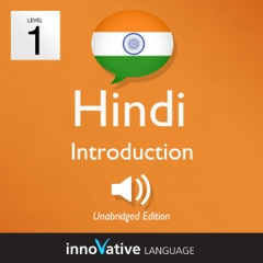 Learn Hindi - Level 1: Introduction to Hindi: Volume 1: Lessons 1-25 (Unabridged)