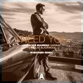 I Need You (feat. Olaf Blackwood) [DubVision Remix] - Single