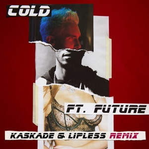 Cold (Kaskade & Lipless Remix) [feat. Future] - Single Mp3 Download