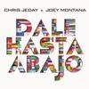 Chris Jeday & Joey Montana - Dale Hasta Abajo  Single Album