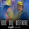 Ude Dil Befikre (From