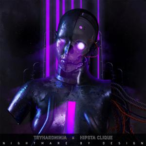 TryHardNinja & Hipsta Clique - Nightmare by Design