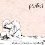 P.S. Eliot - Incoherent Love Songs