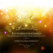 100 Christmas Classics - The Instrumental Songs Streaming Playlist