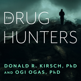 The Drug Hunters: The Improbable Quest to Discover New Medicines (Unabridged) audiobook