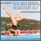 Sun Salutation Yoga Exercises: Daily Practice, Healing Meditations, Healthy Lifestyle, Pure State of Soul, Power of Mind, Inner Balance
