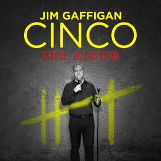 Cinco – Jim Gaffigan