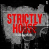 Strictly House: Delicious House Tunes 28