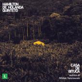 Casa de Bituca (feat. Hamilton De Holanda Quinteto)