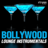 Various Artists - Bollywood Lounge Instrumentals artwork