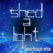 Shed a Light (Extended Workout Mix)