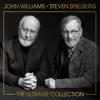 John Williams & Steven Spielberg: The Ultimate Collection (Deluxe) - John Williams