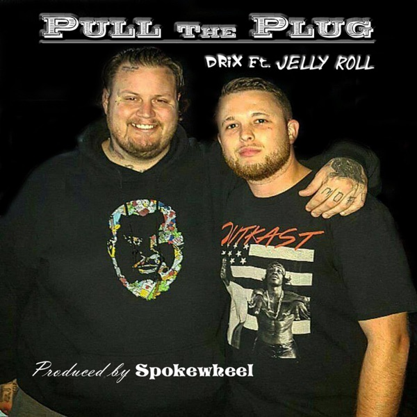 Pull the Plug (feat. Jelly Roll) - Single