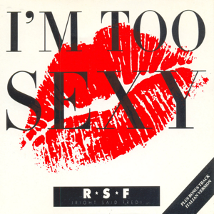 """Right Said Fred - I'm Too Sexy (7"""" Mix)"""