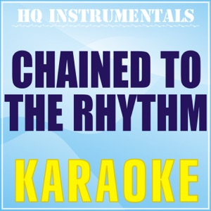 HQ INSTRUMENTALS - Chained to the Rhythm (Karaoke Instrumental) [Originally Performed by Katy Perry feat. Skip Marley]