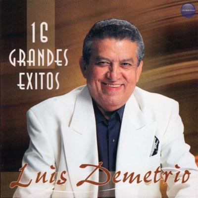 16 Grandes Éxitos - Luis Demetrio