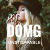 Unstoppable - Single, DOMG