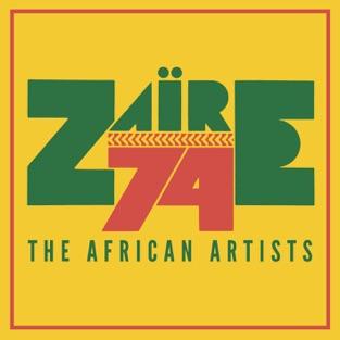 Zaire 74: The African Artists – Various Artists